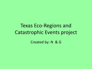 Texas Eco-Regions and Catastrophic Events project