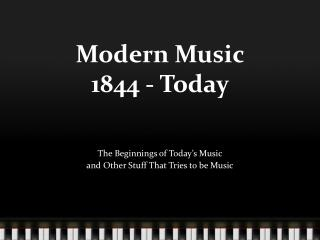 Modern Music 1844 - Today
