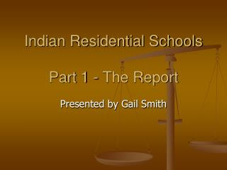 Indian Residential Schools Part 1 - The Report