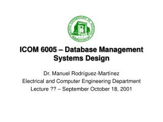 ICOM 6005 � Database Management Systems Design