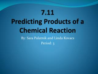 7.11 Predicting Products of a Chemical Reaction