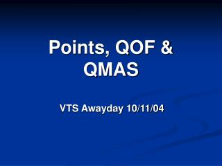Points, QOF & QMAS