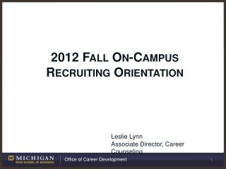 2012 Fall On-Campus Recruiting Orientation