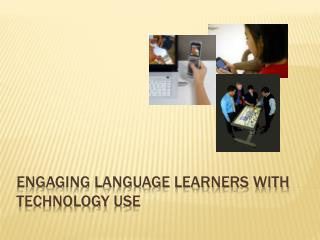 engaging Language learners with technology  uSE