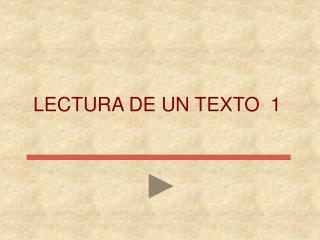 LECTURA DE UN TEXTO  1