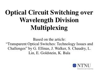 Optical Circuit Switching over Wavelength Division Multiplexing