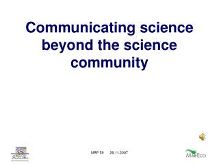 Communicating science beyond the science community