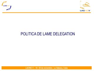 POLITICA DE LAME DELEGATION