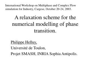 A relaxation scheme for the numerical modelling of phase transition.