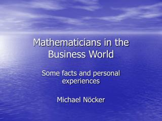 Mathematicians  in  the  Business World