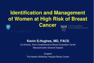 Identification and Management of Women at High Risk of Breast Cancer