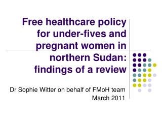 Free healthcare policy for under-fives and pregnant women in  northern Sudan: findings of a review