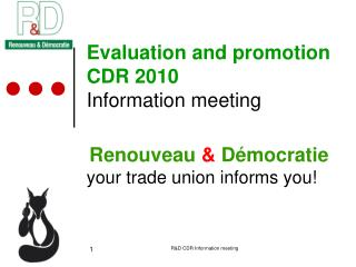 Evaluation and promotion CDR 2010 Information meeting
