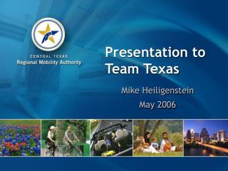 Presentation to Team Texas
