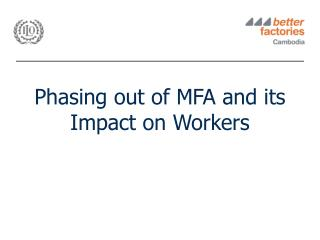 Phasing out of MFA and its Impact on Workers