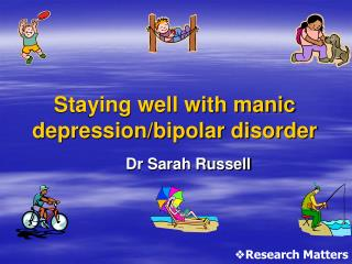 Staying well with manic depression/bipolar disorder