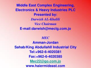 Middle East Complex Engineering, Electronics  &  Heavy Industries PLC Presented by: