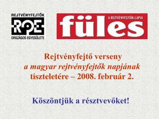 Rejtvényfejtő verseny a magyar rejtvényfejtők napjának tiszteletére – 2008. február 2.