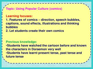 Topic: Using Popular Culture (comics) Learning focuses: