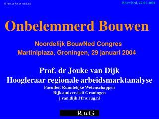 Onbelemmerd Bouwen Noordelijk BouwNed Congres Martiniplaza, Groningen ,  29 januari 2004