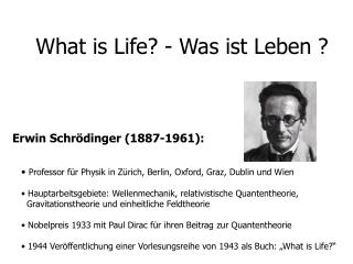 What is Life? - Was ist Leben ?