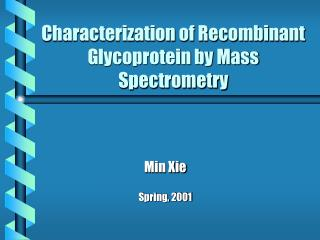 Characterization of Recombinant Glycoprotein by Mass Spectrometry
