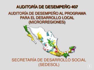 AUDITORÍA DE DESEMPEÑO AL PROGRAMA PARA EL DESARROLLO LOCAL (MICRORREGIONES)