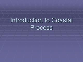 Introduction to Coastal Process