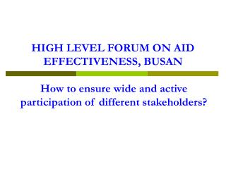 HIGH LEVEL FORUM ON AID EFFECTIVENESS, BUSAN