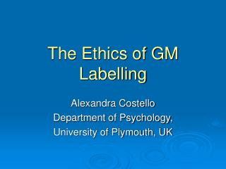 The Ethics of GM Labelling