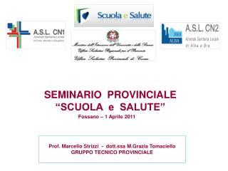Prof. Marcello Strizzi  -  dott.ssa M.Grazia Tomaciello GRUPPO TECNICO PROVINCIALE