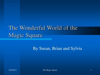 The Wonderful World of the Magic Square
