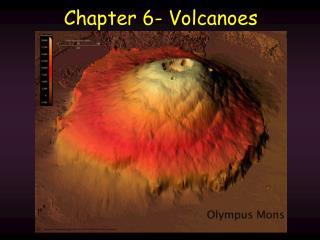 Chapter 6- Volcanoes