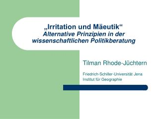 """""""Irritation und Mäeutik"""" Alternative Prinzipien in der wissenschaftlichen Politikberatung"""
