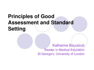 Principles of Good Assessment and Standard Setting