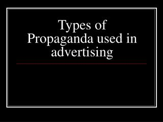 Types of Propaganda used in advertising