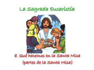 La Sagrada Eucaristía