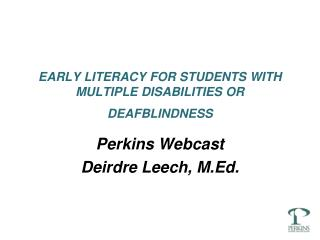 EARLY LITERACY FOR STUDENTS WITH MULTIPLE DISABILITIES OR DEAFBLINDNESS