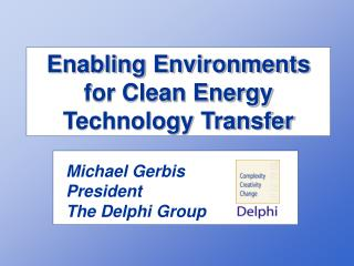 Enabling Environments for Clean Energy Technology Transfer