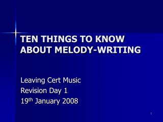 TEN THINGS TO KNOW  ABOUT MELODY-WRITING