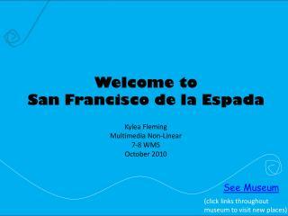 Welcome to  San Francisco de la Espada