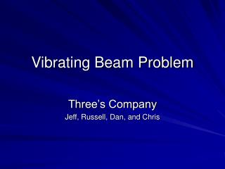 Vibrating Beam Problem
