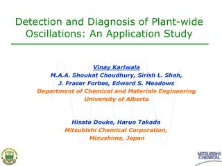 Detection and Diagnosis of Plant-wide Oscillations: An Application Study