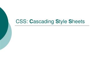 CSS:  C ascading  S tyle  S heets