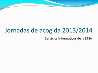 Jornadas de acogida 2013/2014