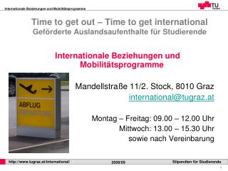Time to get out – Time to get international Geförderte Auslandsaufenthalte für Studierende