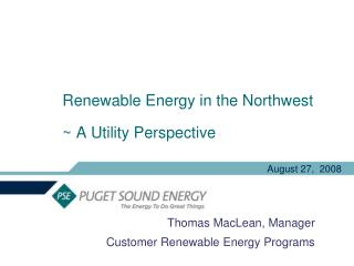 Renewable Energy in the Northwest   A Utility Perspective