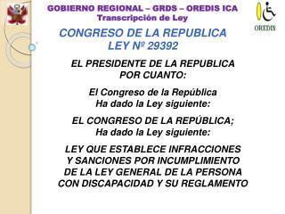 EL PRESIDENTE DE LA REPUBLICA POR CUANTO: El Congreso de la República Ha dado la Ley siguiente: