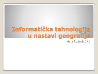 Informatička tehnologija u nastavi geografije