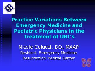 Practice Variations Between Emergency Medicine and Pediatric Physicians in the Treatment of URI's